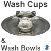 Wash Cups and Wash Bowls
