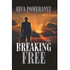 Breaking Free by Riva Pomerantz