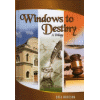 Windows to Destiny by Shia Moseson