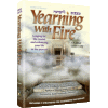 Yearning With Fire by Rabbi Heshy Kleinman