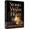 Stories That Warm The Heart by Rabbi Binyomin Pruzansky