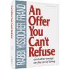 An Offer You Can't Refuse by Rabbi Yissocher Frand