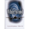Into the Whirlwind by Tzippora Price