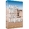 Angels Don't Leave Footprints by Rabbi Abraham J. Twerski