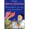 Savta Simcha and the Roundabout Journey to Jerusalem by Yaffa Ganz