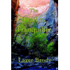 Trail to Tranquility by Rabbi Lazer Brody