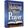 Making the Most of Prayer by Rabbi Mordechai Potash