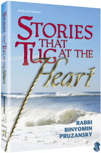 Stories That Tug at the Heart by Rabbi Binyomin Pruzansky