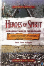 Heroes of Spirit by Rabbi Dovid Hoffman