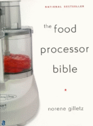Food Processor Bible Cookbook by Norene Gilletz
