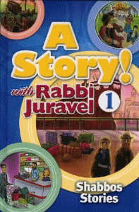 A Story with Rabbi Juravel 1 - Shabbos Stories